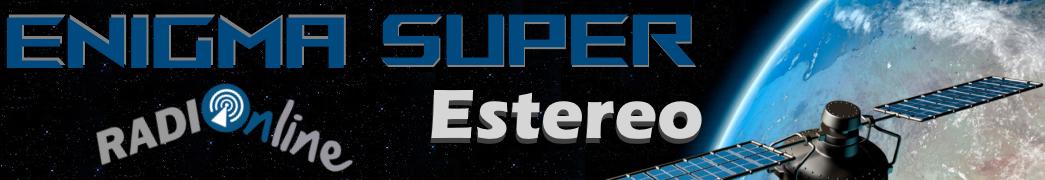 ENIGMA SUPER ESTEREO